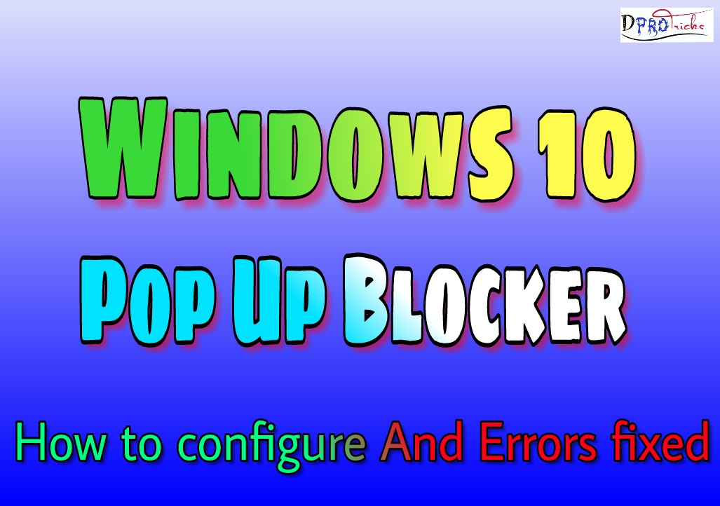Windows 10 Pop Up Blocker Complete Basic Guide And